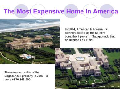 The Most Expensive Home In America In 1994, American billionaire Ira Rennert ...