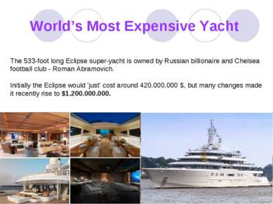 World's Most Expensive Yacht The 533-foot long Eclipse super-yacht is owned b...