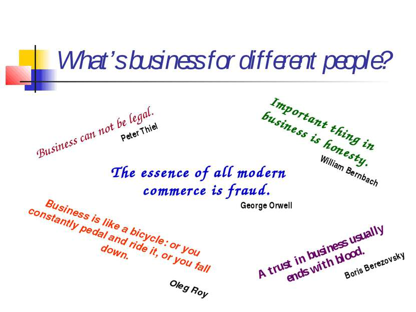 What's business for different people? The essence of all modern commerce is f...