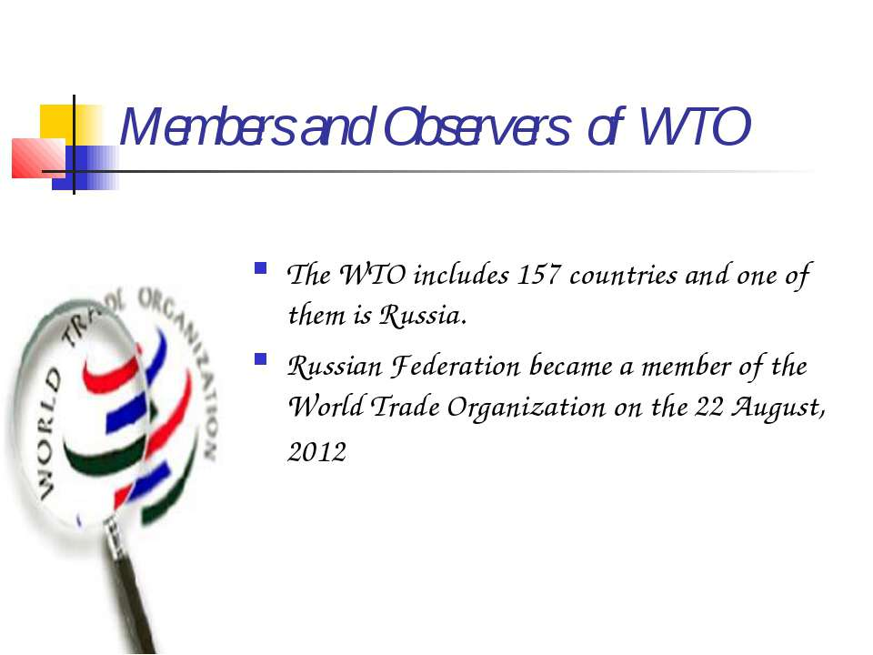 Members and Observers of WTO The WTO includes 157 countries and one of them i...