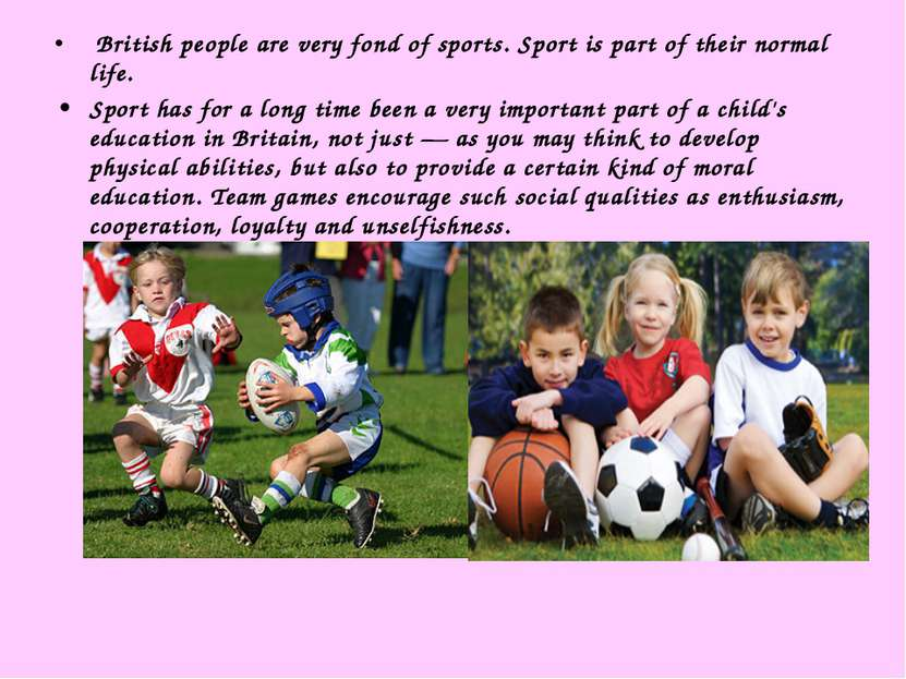 British people are very fond of sports. Sport is part of their normal life. S...