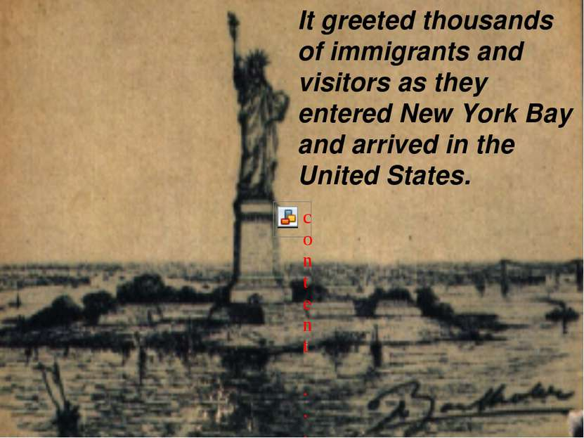 It greeted thousands of immigrants and visitors as they entered New York Bay ...