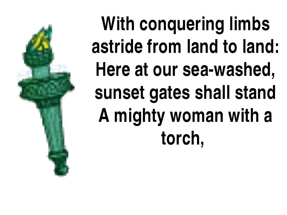 With conquering limbs astride from land to land: Here at our sea-washed, suns...