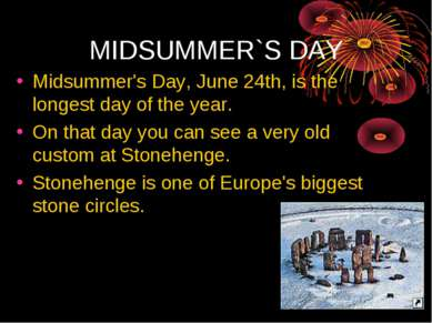 MIDSUMMER`S DAY Midsummer's Day, June 24th, is the longest day of the year. O...