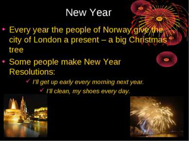 New Year Every year the people of Norway give the city of London a present – ...
