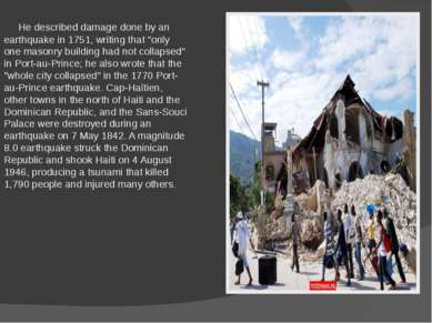 """He described damage done by an earthquake in 1751, writing that """"only one mas..."""