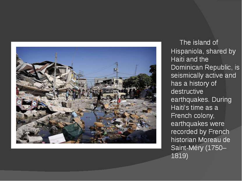 The island of Hispaniola, shared by Haiti and the Dominican Republic, is seis...