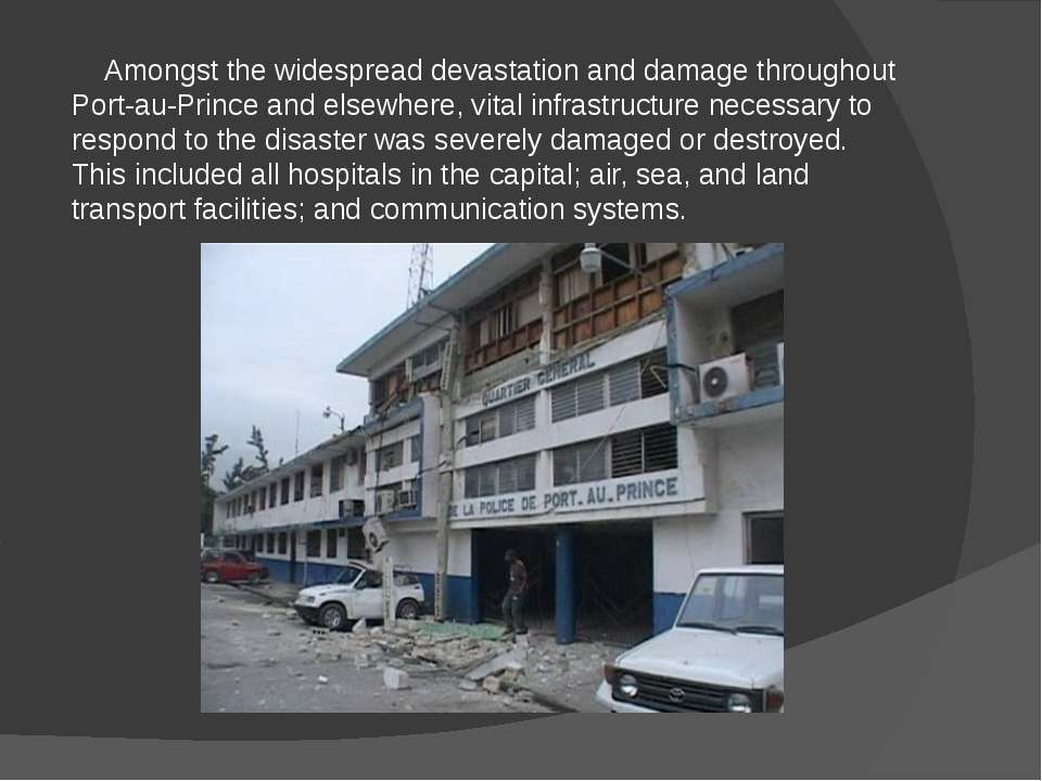 Amongst the widespread devastation and damage throughout Port-au-Prince and e...