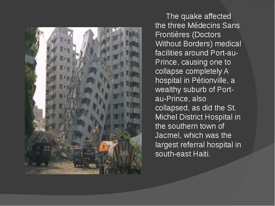 The quake affected the three Médecins Sans Frontières (Doctors Without Border...