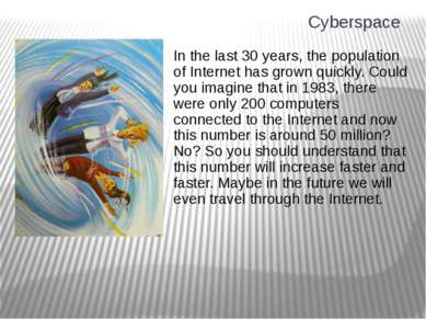 Cyberspace In the last 30 years, the population of Internet has grown quickly...