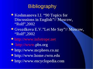 "Bibliography Koshmanova I.I. ""90 Topics for Discussions in English""// Moscow,..."