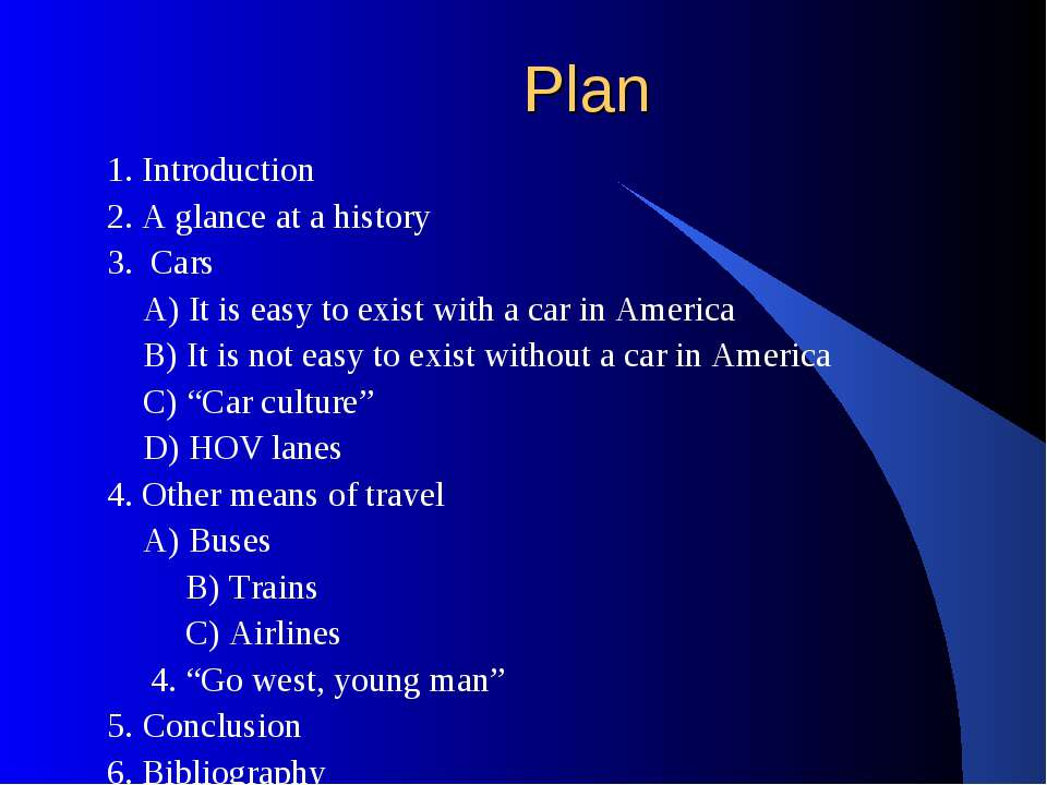 Plan 1. Introduction 2. A glance at a history 3.  Cars A) It is easy to exist...