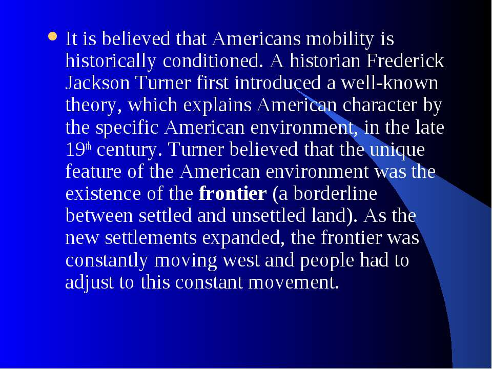 It is believed that Americans mobility is historically conditioned. A histori...