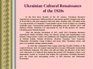 Ukrainian Cultural Renaissance of the 1920s In the first three decades of the...