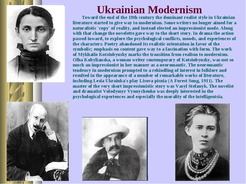Ukrainian Modernism Toward the end of the 19th century the dominant realist s...