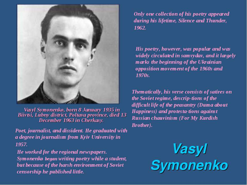 Vasyl Symonenko Vasyl Symonenko, born 8 January 1935 in Biivtsi, Lubny distri...