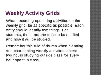 Weekly Activity Grids When recording upcoming activities on the weekly grid, ...
