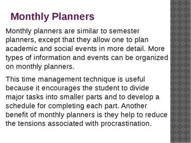 Monthly Planners Monthly planners are similar to semester planners, except th...