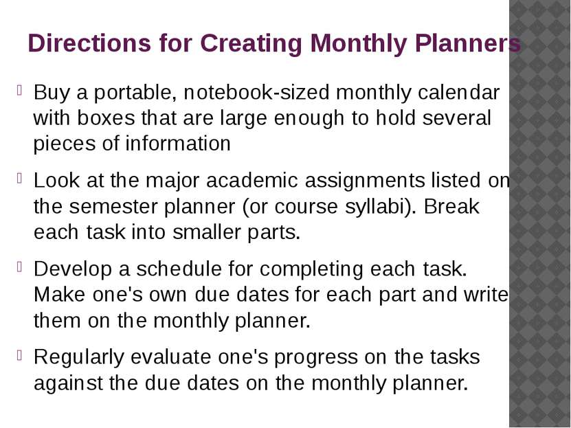 Directions for Creating Monthly Planners Buy a portable, notebook-sized month...