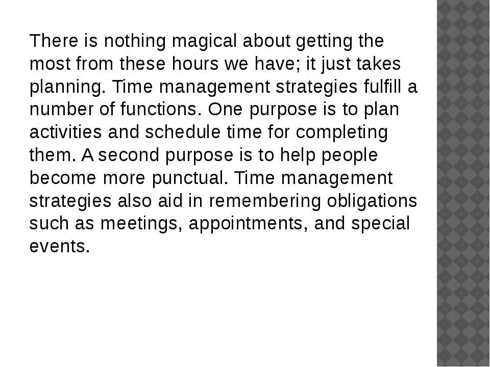 There is nothing magical about getting the most from these hours we have; it ...