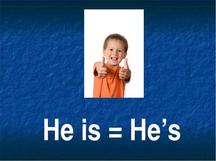 He is = He's