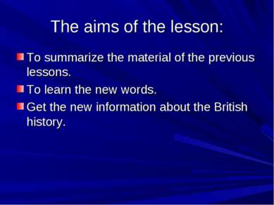 The aims of the lesson: To summarize the material of the previous lessons. To...