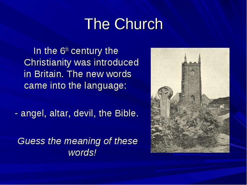 The Church In the 6th century the Christianity was introduced in Britain. The...