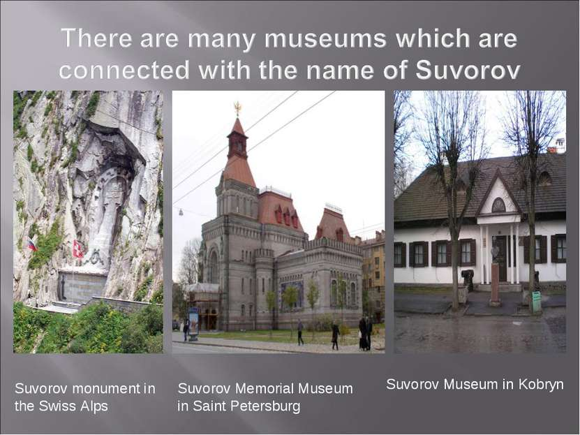 Suvorov monument in the Swiss Alps Suvorov Memorial Museum in Saint Petersbur...
