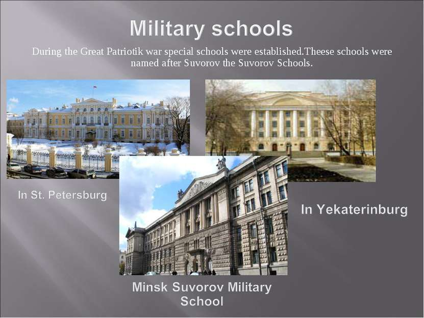 During the Great Patriotik war special schools were established.Theese school...