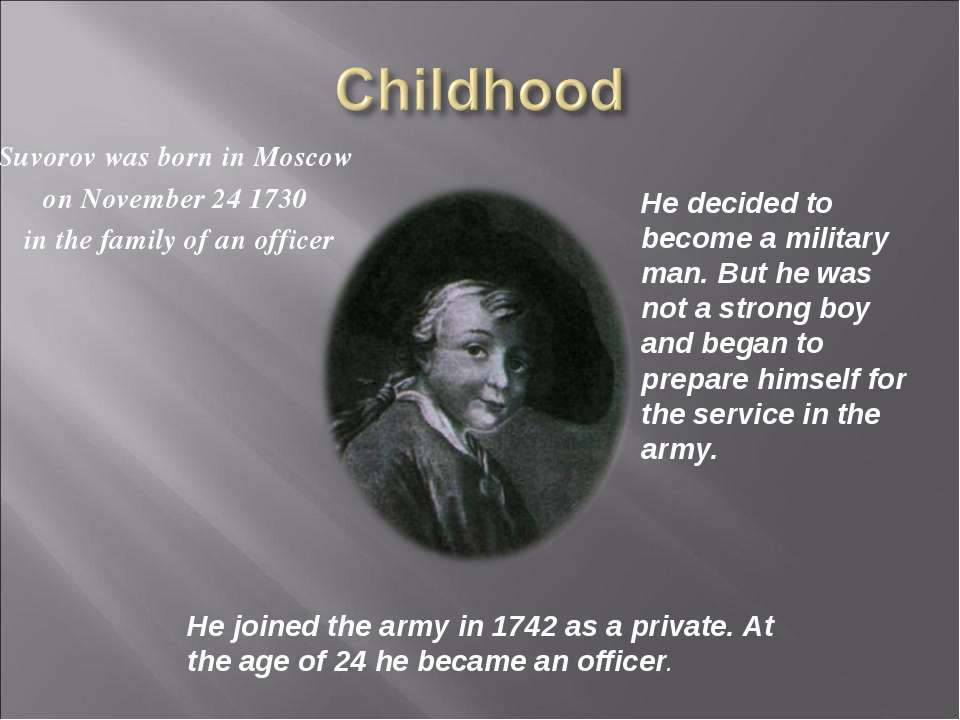 Suvorov was born in Moscow on November 24 1730 in the family of an officer He...