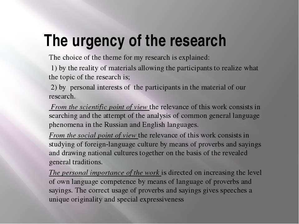 The urgency of the research The choice of the theme for my research is explai...