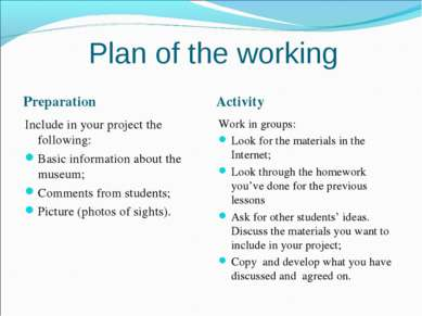 Plan of the working Preparation Activity Include in your project the followin...