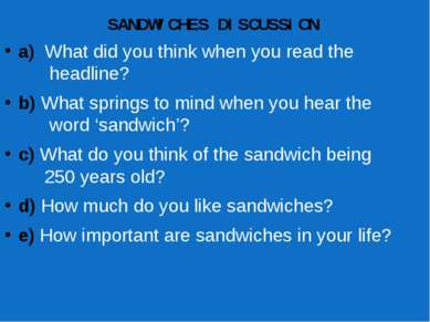 SANDWICHES DISCUSSION a) What did you think when you read the headline? b) Wh...