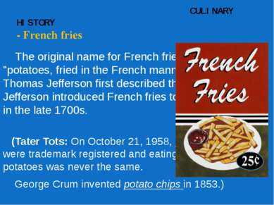 "CULINARY HISTORY - French fries The original name for French fries was ""potat..."