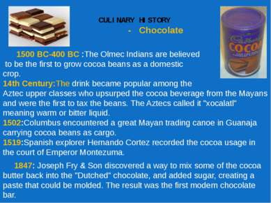 CULINARY HISTORY - Chocolate 1500 BC-400 BC :The Olmec Indians are believed t...