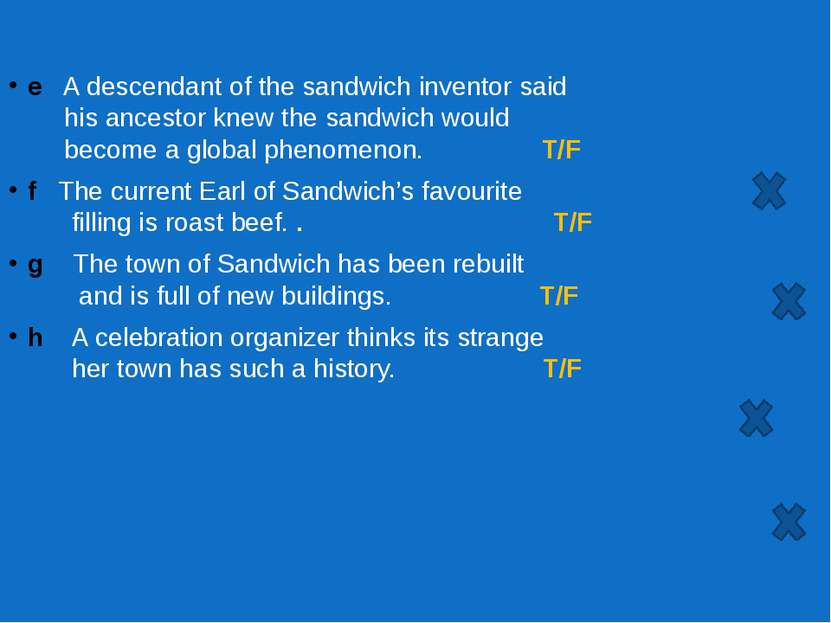 e A descendant of the sandwich inventor said his ancestor knew the sandwich w...