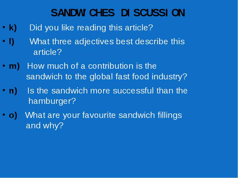 SANDWICHES DISCUSSION k) Did you like reading this article? l) What three adj...