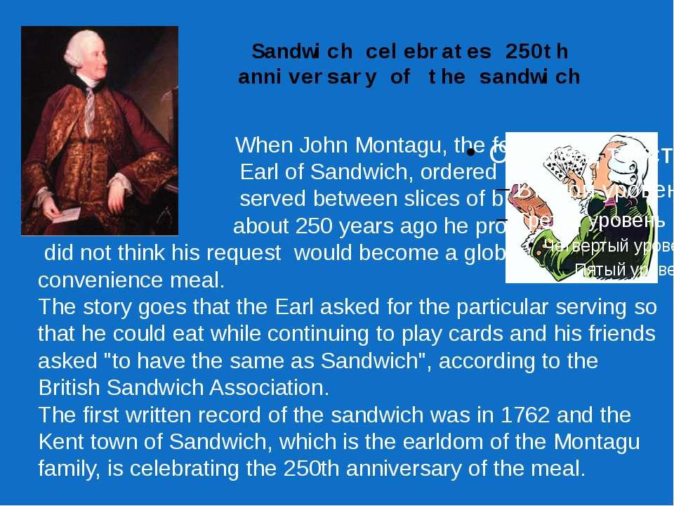 Sandwich celebrates 250th anniversary of the sandwich When John Montagu, the ...