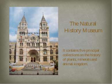 The Natural History Museum It contains five principal collections on the hist...
