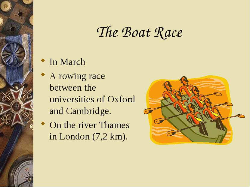 The Boat Race In March A rowing race between the universities of Oxford and C...