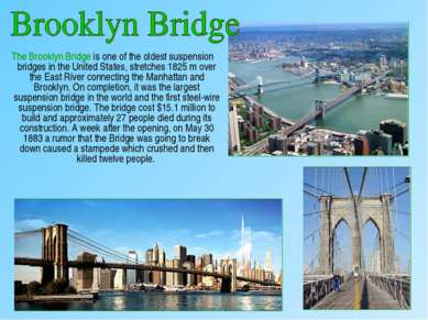 The Brooklyn Bridge is one of the oldest suspension bridges in the United Sta...