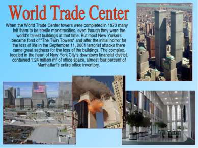 When the World Trade Center towers were completed in 1973 many felt them to b...