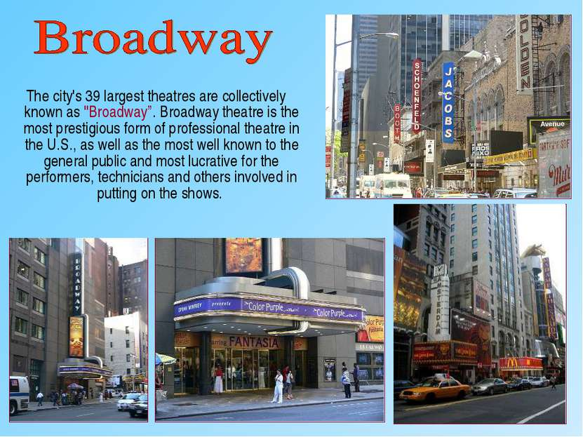 "The city's 39 largest theatres are collectively known as ""Broadway"". Broadway..."