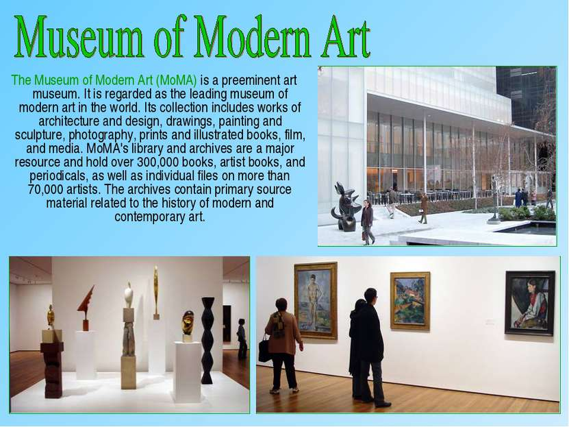 The Museum of Modern Art (MoMA) is a preeminent art museum. It is regarded as...