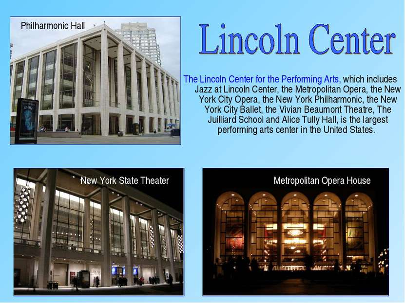 The Lincoln Center for the Performing Arts, which includes Jazz at Lincoln Ce...