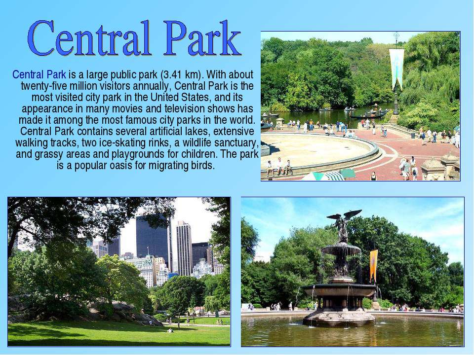 Central Park is a large public park (3.41 km). With about twenty-five million...