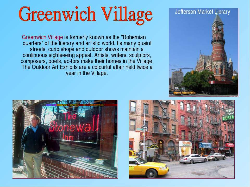 "Greenwich Village is formerly known as the ""Bohemian quarters"" of the literar..."