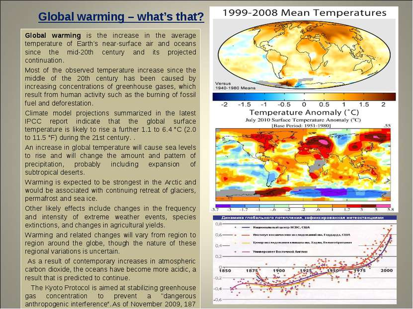 Global warming – what's that? Global warming is the increase in the average t...