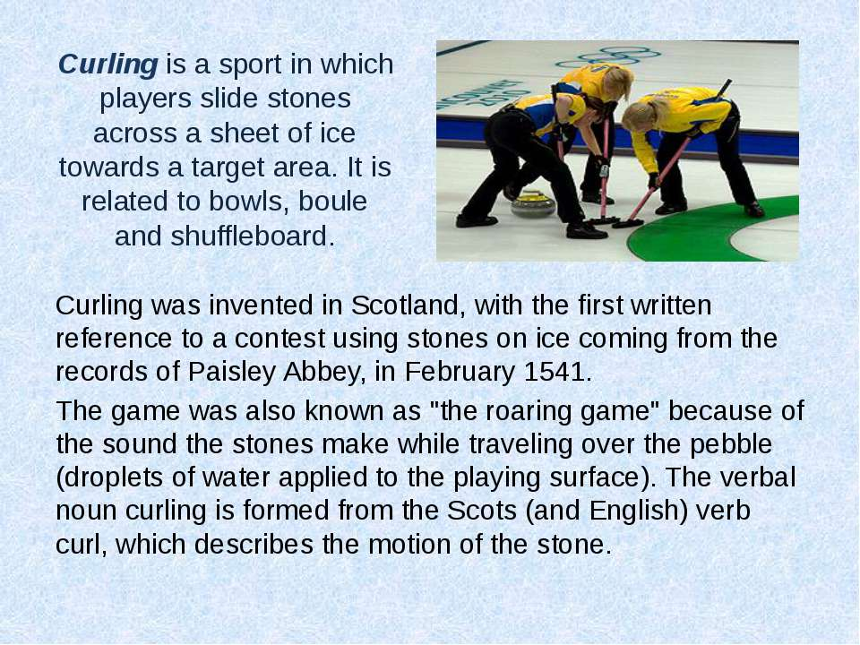 Curling is a sport in which players slide stones across a sheet of ice toward...