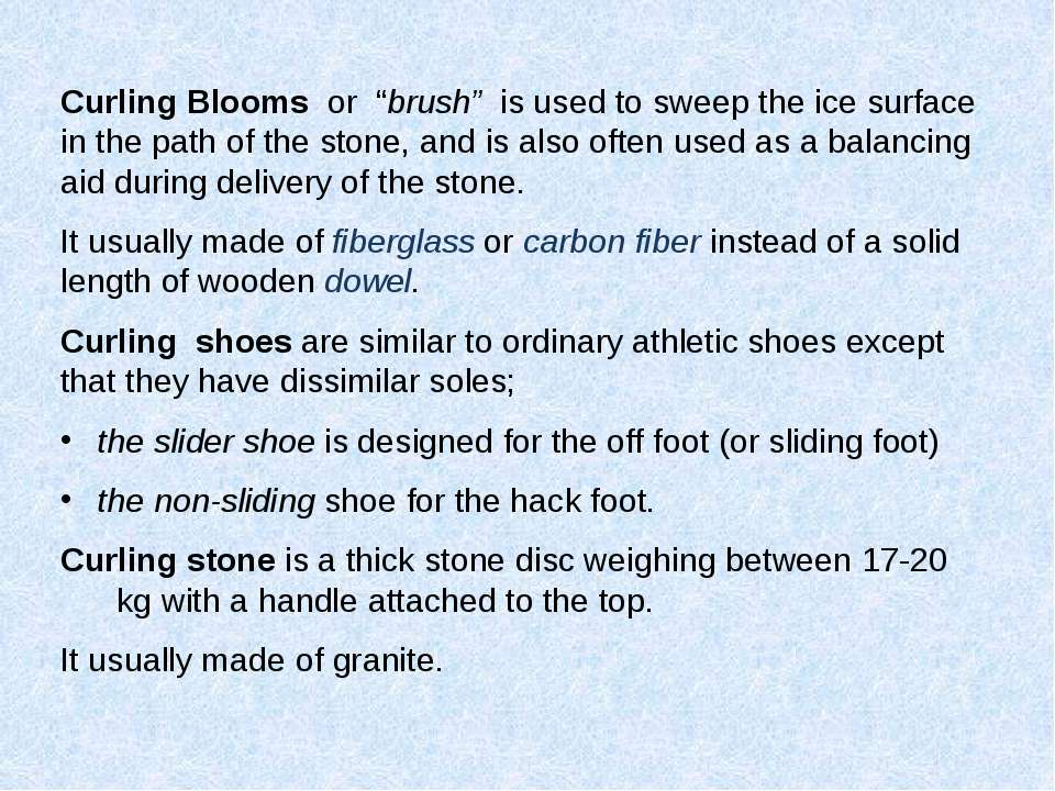 "Curling Blooms or ""brush"" is used to sweep the ice surface in the path of the..."